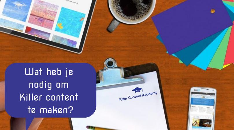 Wat heb je nodig om killer content te maken?